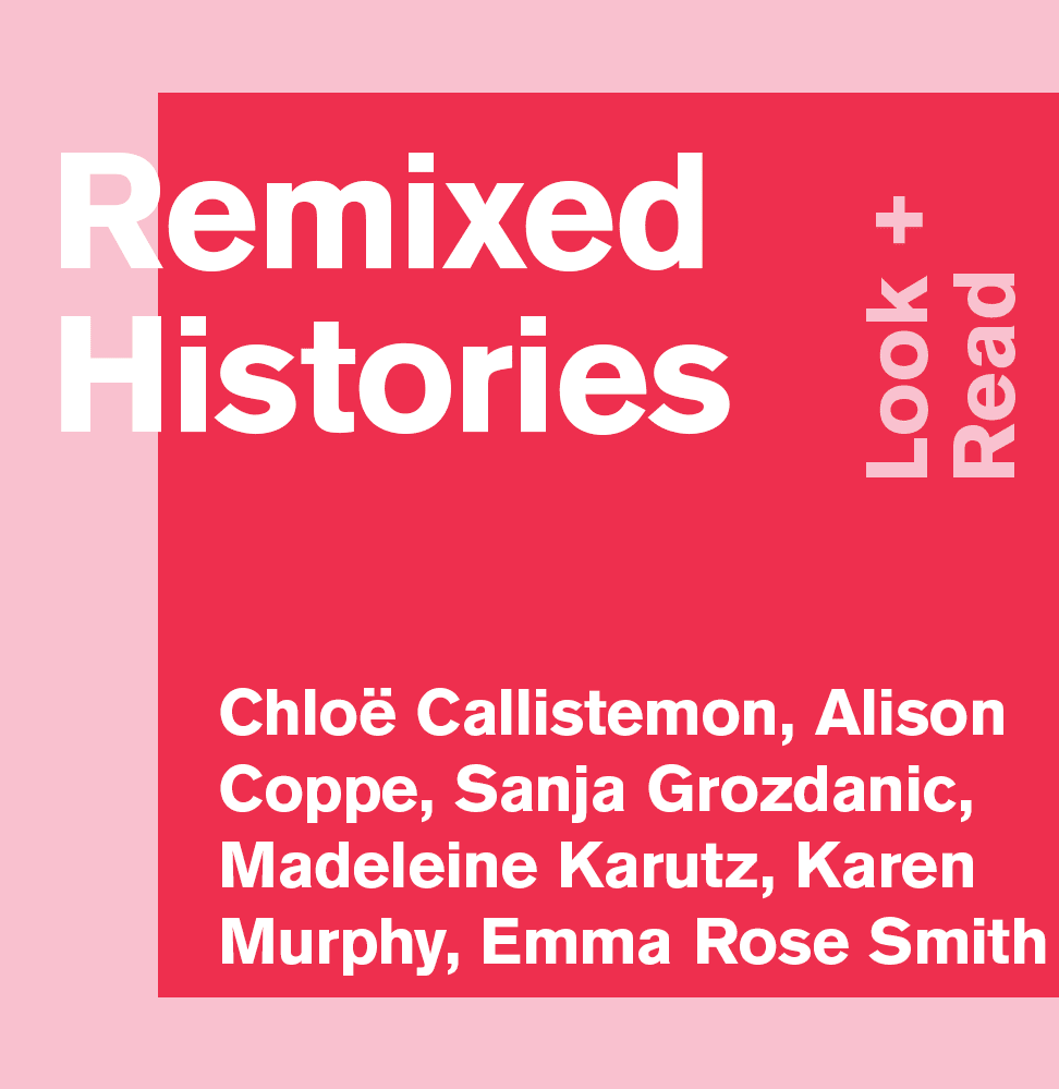 Remixed Histories: Look + Read