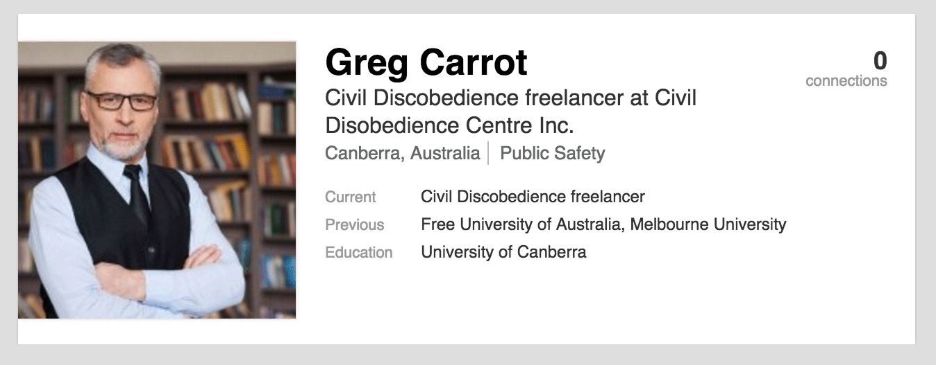 LInkedIn profile for Greg Carrot. Civil Disobedience freelancer at Civil  Disobedience Centre Inc (Canberra, Australia). Current role:   Civil Disobedience freelancer. Previous role: Free University of Australia, Melbourne University. Education: University of Canberra.