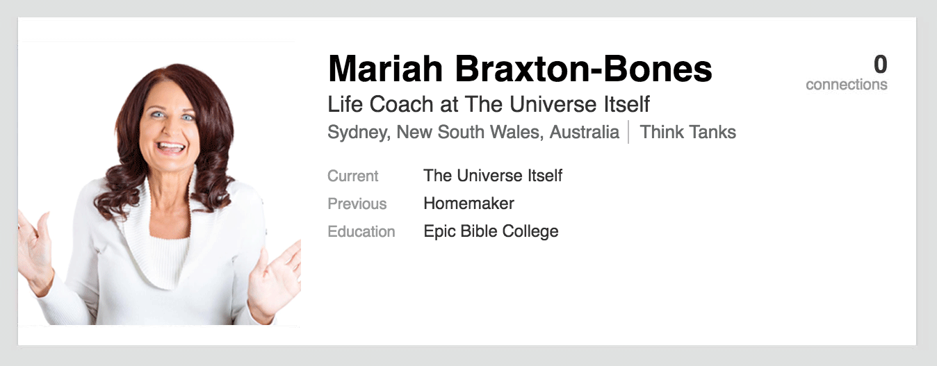 Mariah Braxton-Bones. Life Coach at The Universe Itself (Sydney, Australia). Current role: The Universe Itself. Previous role: Homemaker. Education: Epic Bible College