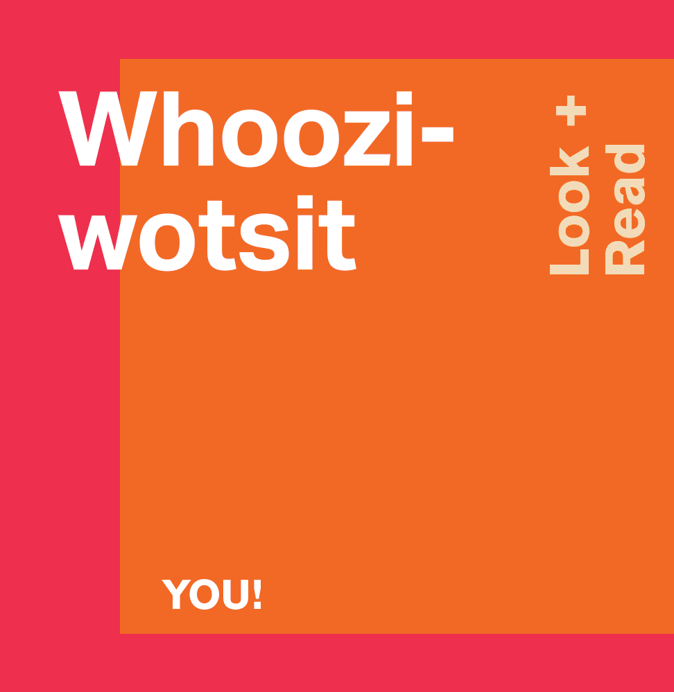 Whooziwotsit: Look + read