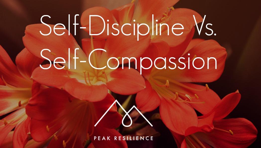 Self Discipline vs. Self Compassion