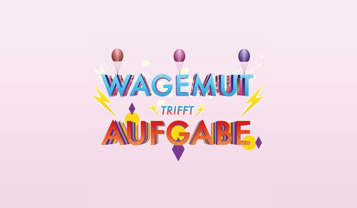 wagemut_trifft_aufgabe_bearb.jpg__1200x0_q85_crop_subject_location-605,634_subsampling-2_upscale.jpg