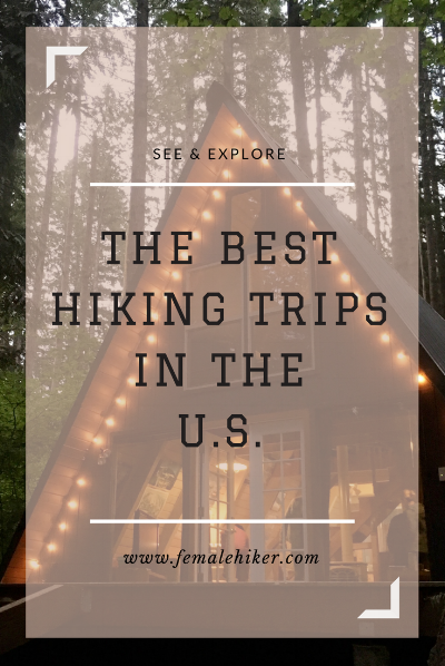 The Best Hiking Trips in the U.S.