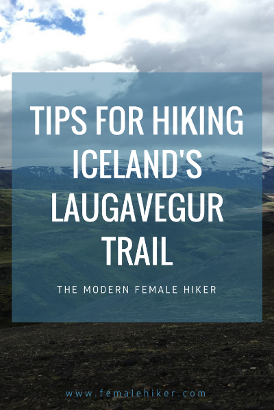 Tips for hiking Iceland's Laugavegur Trail. Trip Planning Guide
