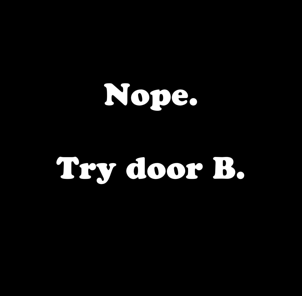 or door C. Just keep going!