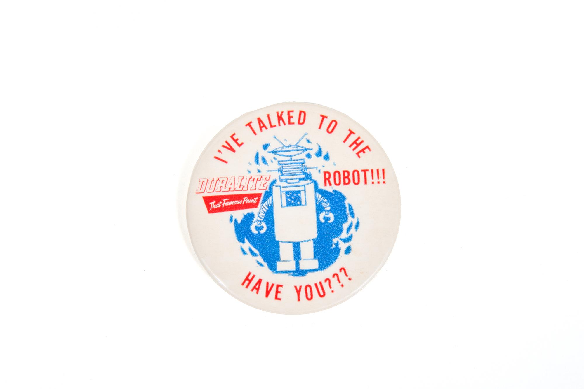 """Souvenir Pin – """"I've Talked to the Duralite Robot – Have You???"""" (circa 1958)"""