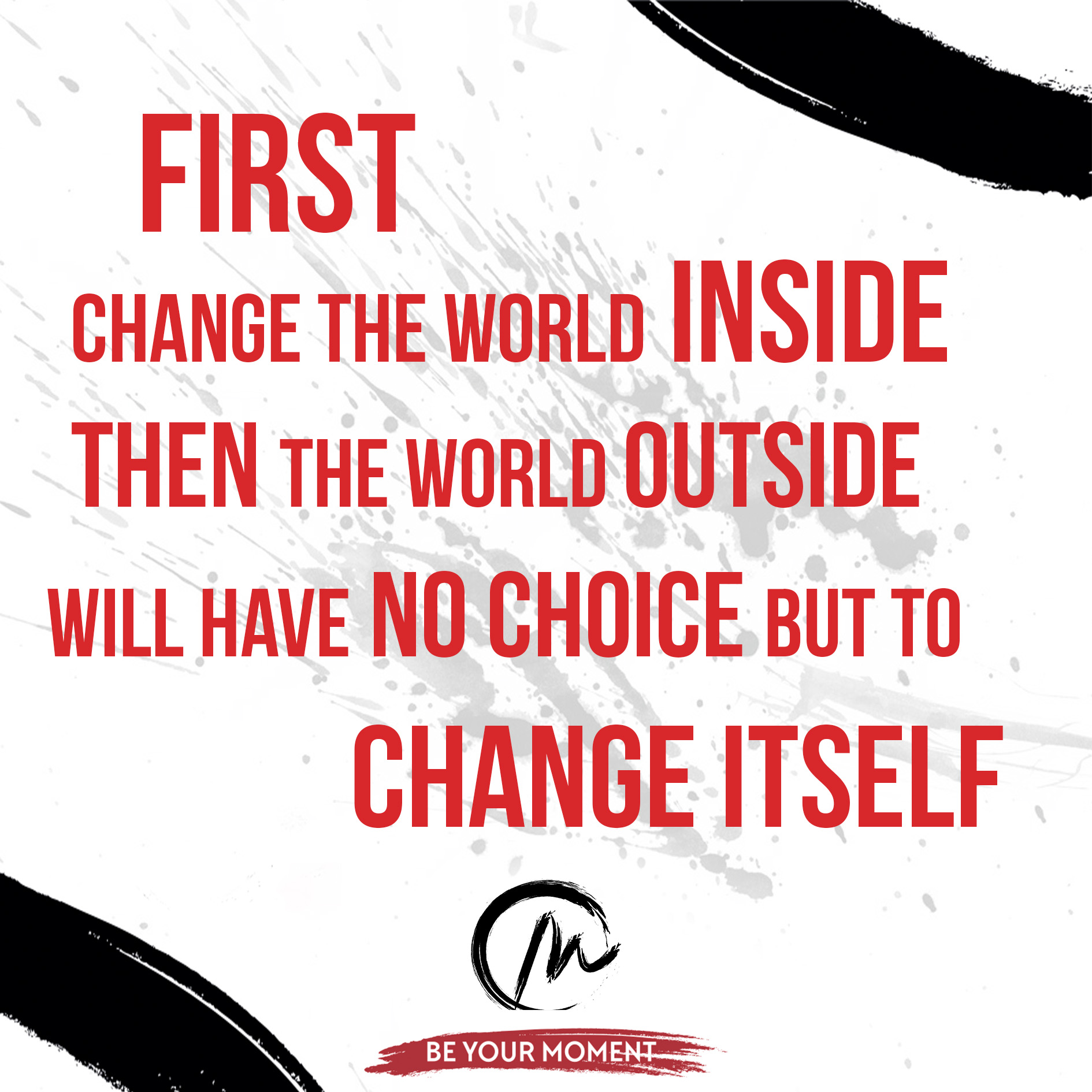 First Change The World Inside.jpeg