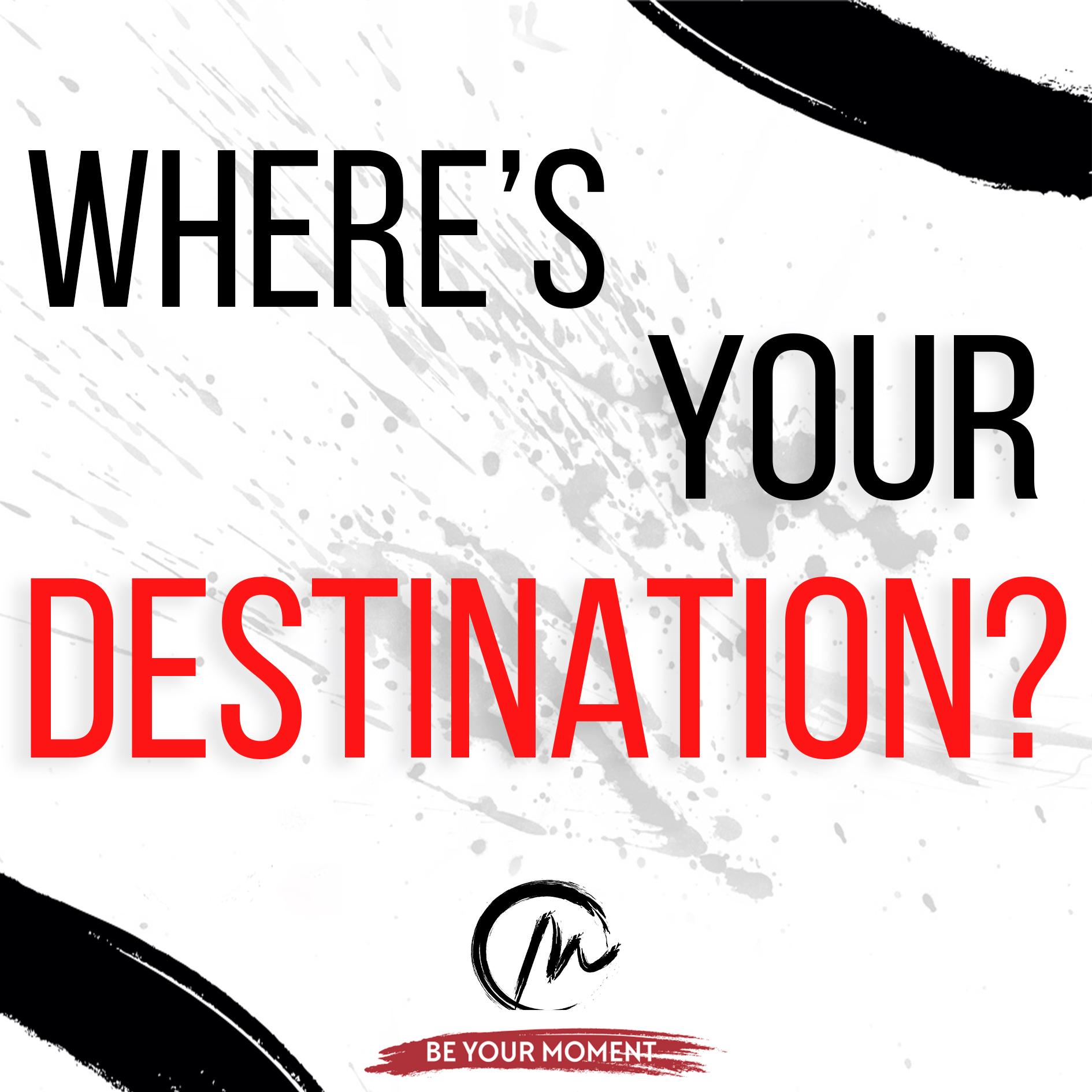 3. Where's Your Destination? (White).jpg