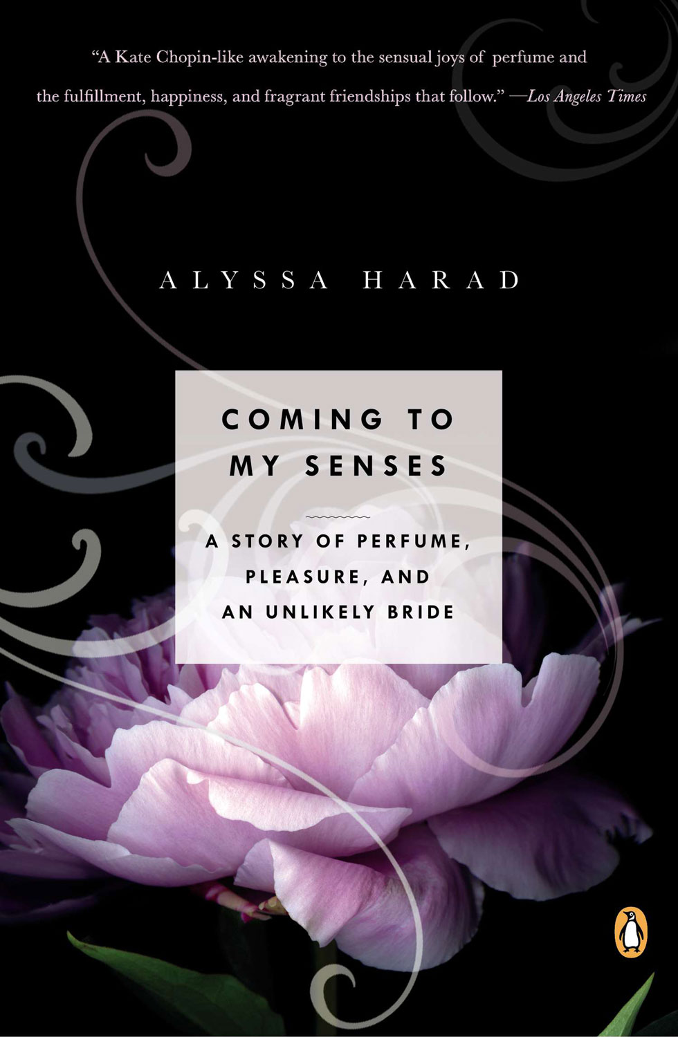 Alyssa Harad, Coming to My Senses: A Story of Perfume, Pleasure, and an Unlikely Bride (2012)