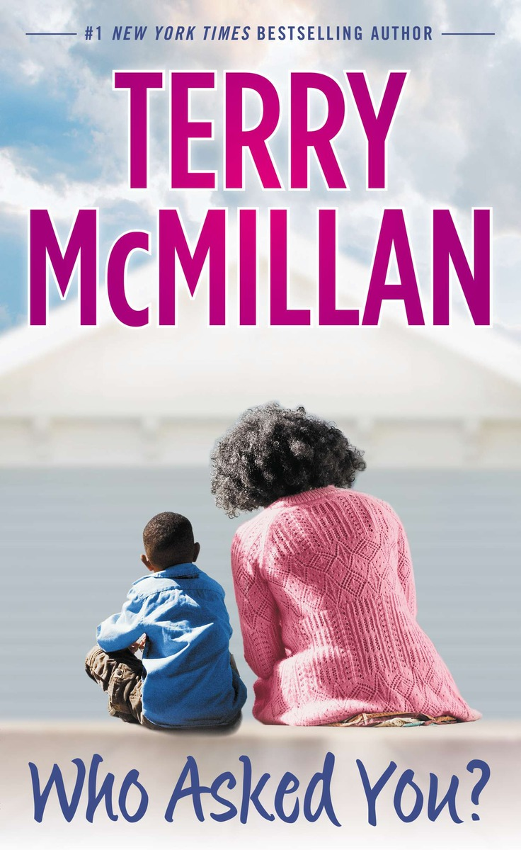 Terry McMillan, Who Asked You (2013)