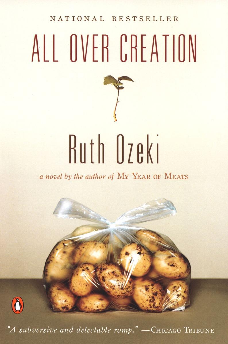 Ruth Ozeki, All Over Creation (2003)