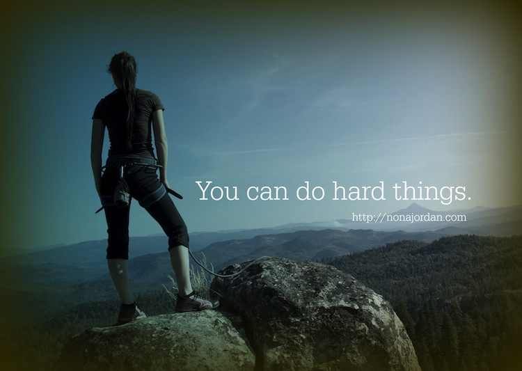 You can do hard things 1