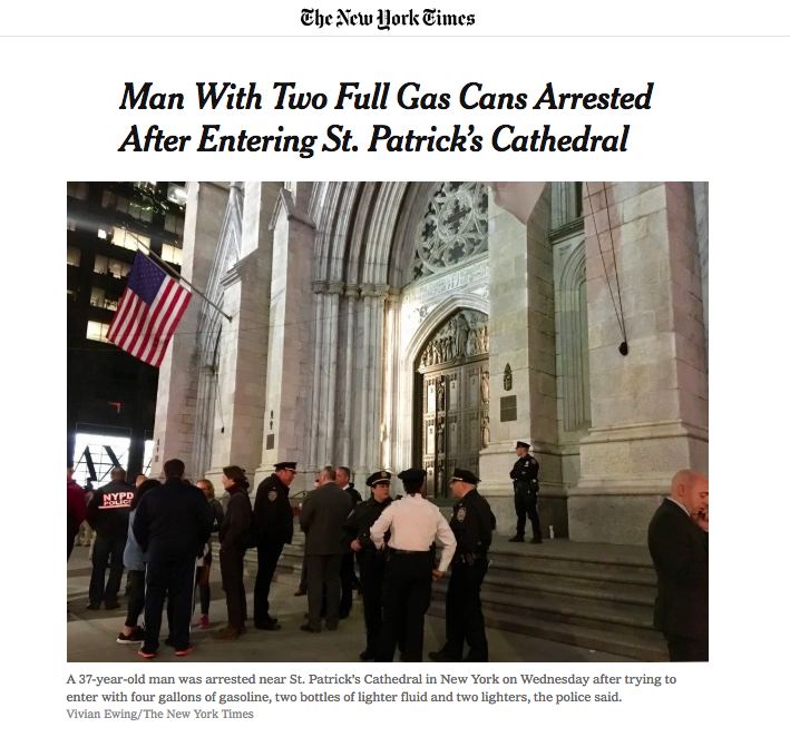 Man With Two Full Gas Cans Arrested After Entering St. Patrick's Cathedral - Photographer and contributing reporter, The New York Times