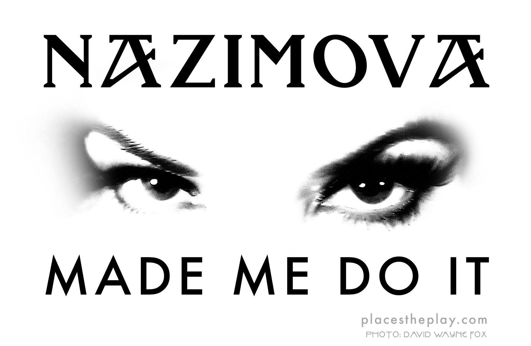Nazimova-made-me-do-it-web.jpg