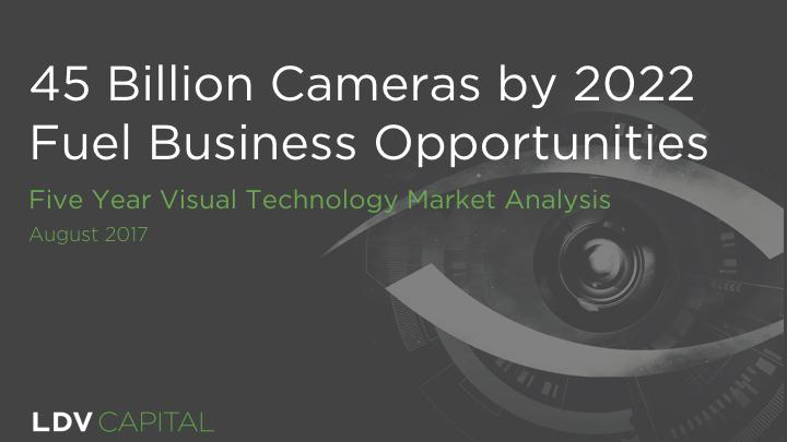 LDV Capital - 5 Year Visual Tech Market Analysis 2017.001.jpeg
