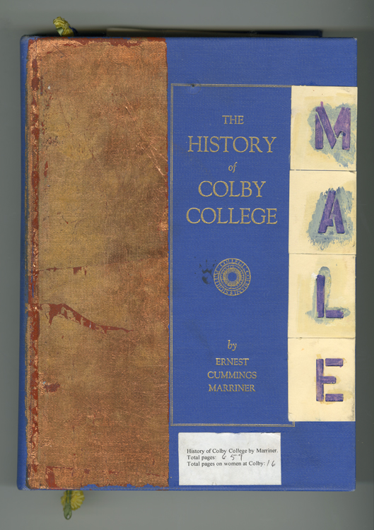 Altered History of Colby College by Ernest Marriner. 2007