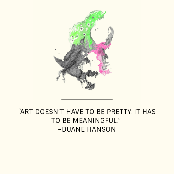 Art doesn't have to be pretty.png