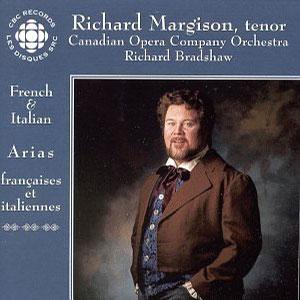 French and Italian Arias by Richard Margison, Richard Bradshaw & Canadian Opera Company Orchestra.