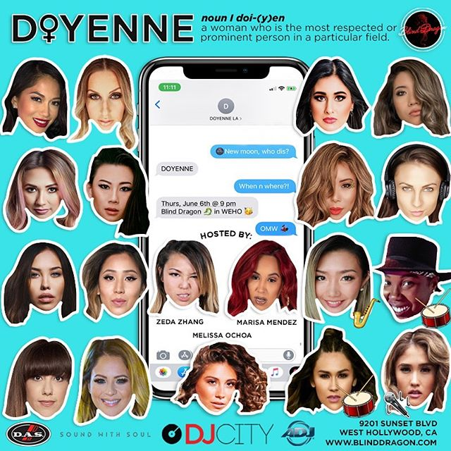 When creatives heads come together... 💁🏻♀️💁🏼♀️💁🏽♀️ #DOYENNE 🙏🏿 . 🌚 New Moon, Who Dis? - 'Doyenne'🙋🏻♀️ ··· Location: @BlindDragonLA 🐲 Date: Thurs, June 6th [Session 4]  Time: 9:00p - 2:00a ··· 👯♀️@DoyenneLA Lineup👯♀️ ··· @TheOnlyMaysa @DJPalinaLaDiva @NataliaMoonOfficial @DJLytMusic @DJSophiaLin @MissDjBliss @DJLeenie @DJRoyelle @DJMissNinja @DJZenes @AriesBabyu @DJIvy . Drums/Percussion: @MsDNice & @KSmooth22 Sax: @Alika.Sax Singer: @TazZavalaOfficial . Hosted By: @Zeda_Zhang , @MarisaMendez , @MelissaOchoa ··· Sponsored by @DJcity 🎶 , Sound Supported Sponsored by @DASaudioUSA Speakers 🔊, Lighting up the night by @AmericanDJ 💡 #ADJ, Heating up the night w/@CelsiusOfficial Heat Drinks 🍹🔥 ··· For table reservations:  Chris Kim DM @TheChrisKim ··· . 👉👉 RSVP Ticket Link in Bio 🎫 https://tinyurl.com/y2ztujhm . ··· . #🐲 #BlindDragonLA #dj #sunsetstrip #nightlife #weho #westhollywood @theblinddragon @hwoodgroup 🥊 Session 5 🥊 Thurs July 11th - Set Calendars! 📆