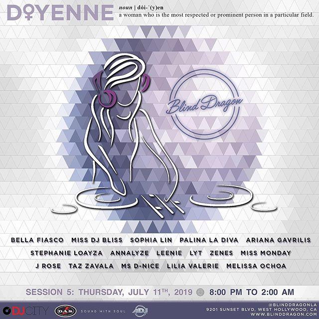 Back to Business ✊🏿 . 🌍 Who Dis? - 'Doyenne'🙋🏻♀️ ··· Location: @BlindDragonLA 🐲 Date: Thurs, July 11th [Session 5]  Time: 8:00p - 2:00a ··· 👯♀️@DoyenneLA Lineup👯♀️ ··· @DJBellaFiasco @MissDJBliss @DJSophiaLin @DJPalinaLaDiva @ArianaGavrilis @DJStephanieLoayza @Annalyze @DJLeenie @DJLytMusic @DJZenes @DJMissMonday @SheisJRose + Guest Mystery DJ ***** 🥁 Drums: @MsDNice , 🎻Violin: @Lilia_Valerie, 🎤Singer: @TazZavalaOfficial  Hosted By: @MelissaOchoa ··· Good Vibes ⚡️Sponsored by @DJcity 🎶 , Sound Supported by @DASaudioUSA Speakers 🔊 , Lighting up the night by @AmericanDJ 💡 #ADJ, Heating up the night w/@CelsiusOfficial Heat Drinks 🍹🔥 ··· For table reservations:  Chris Kim DM @TheChrisKim C. 323.203.9076 ··· 👉👉 RSVP Ticket Link in Bio 🎫 tinyurl.com/y6m4wqkr 💃🏼 ··· #🐲 #BlindDragonLA #dj #sunsetstrip #nightlife #weho #westhollywood @theblinddragon @hwoodgroup 🥊 Session 6 🥊 Thurs, August 1st - Set Calendars! 📆