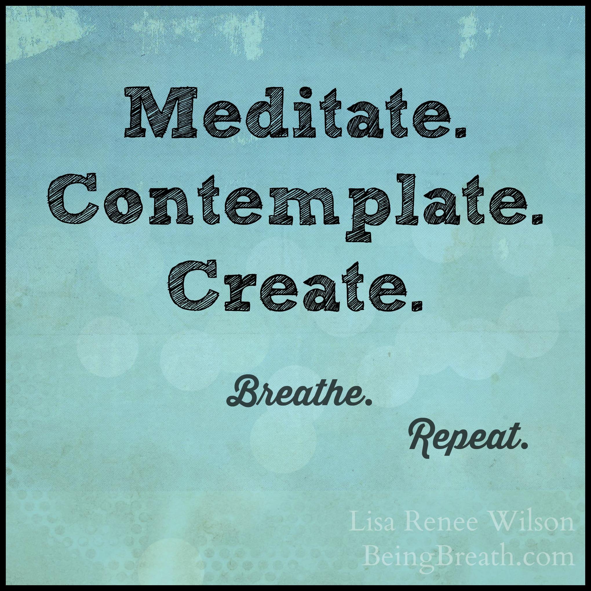 Blog_Meme_MeditateContemplateCreate.jpg
