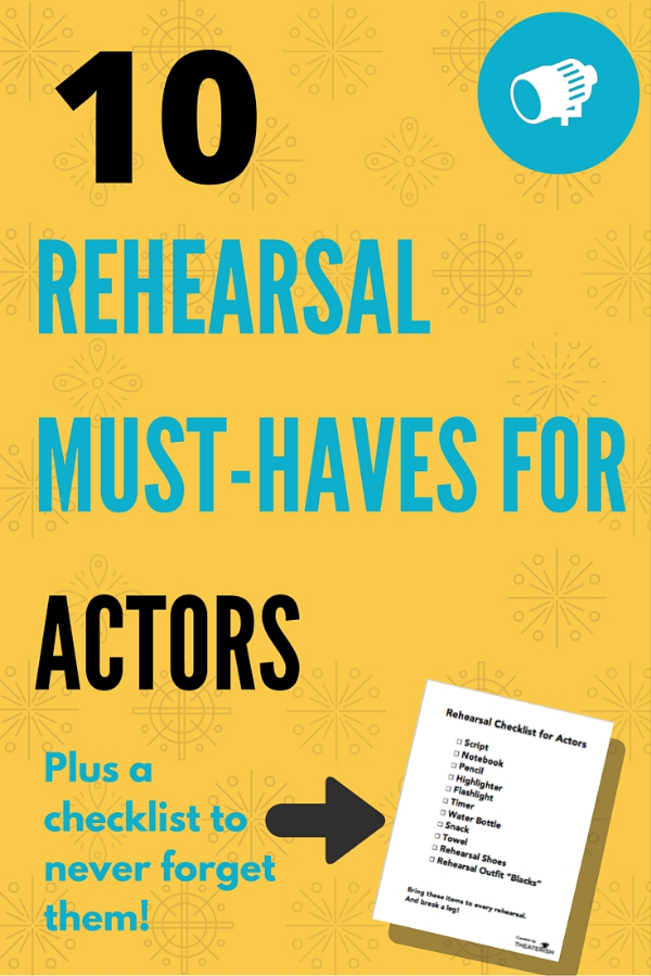 10 Rehearsal Must-Haves for Actors