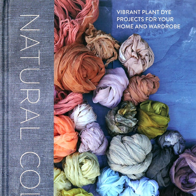 Organized by season,  a  guide to the full range of plant dyes.