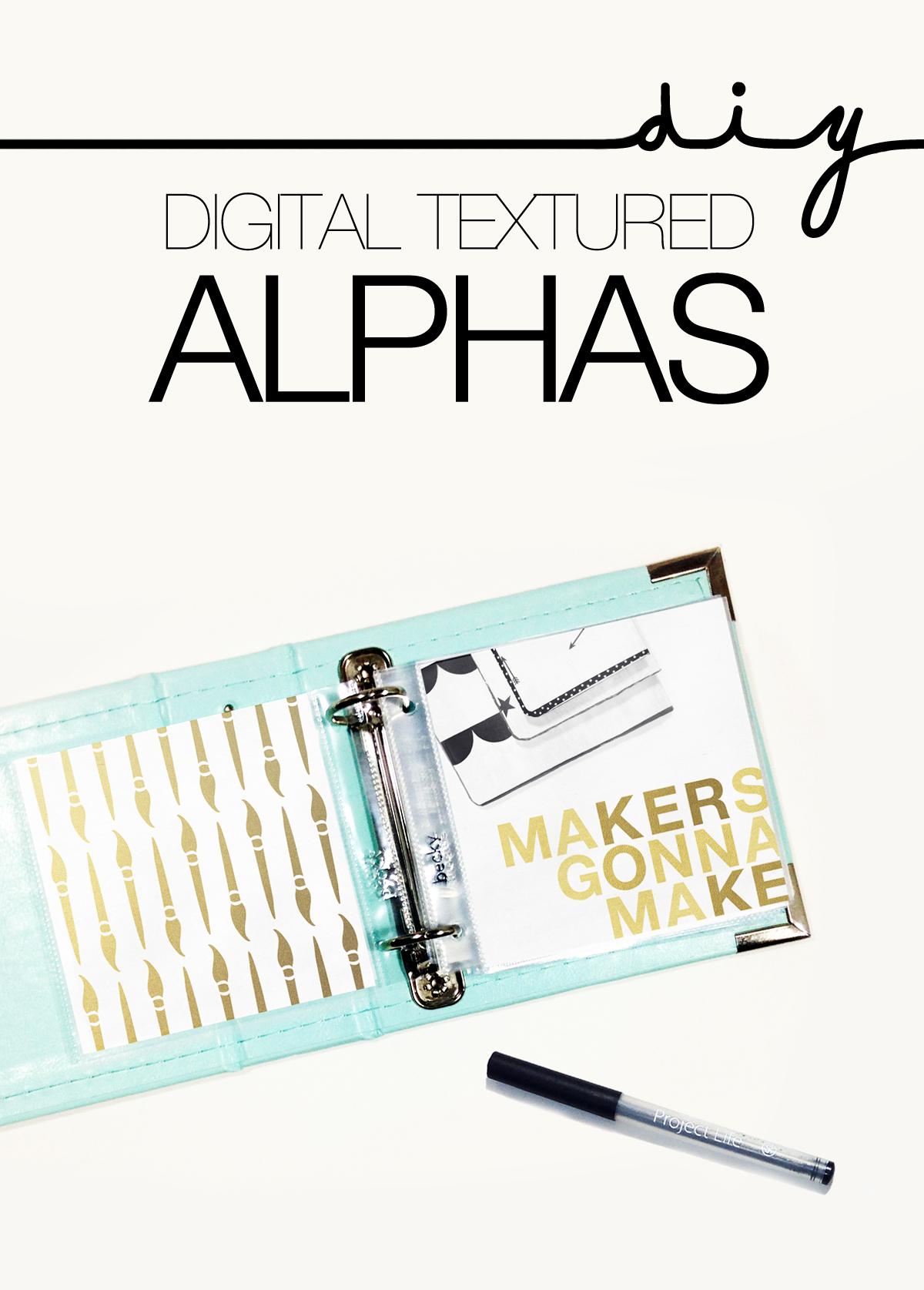 DIY DIGITAL TEXTURED ALPHAS   THE PAPER CURATOR