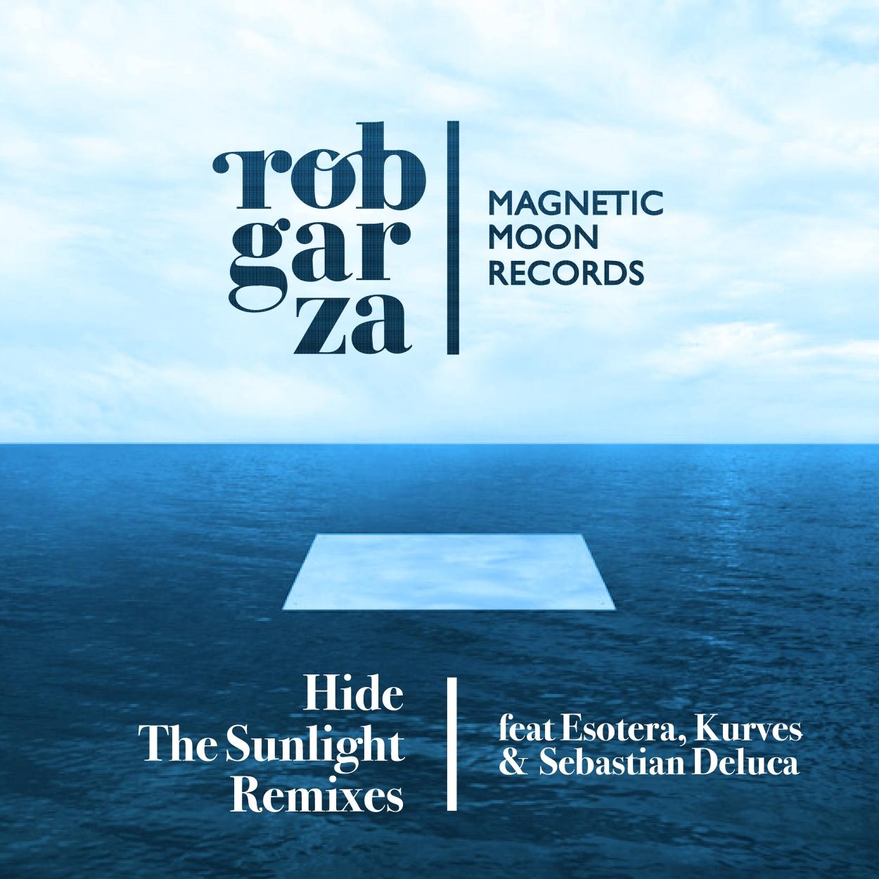 Rob Garza - Hide The Sunlight Remixes Cover Art