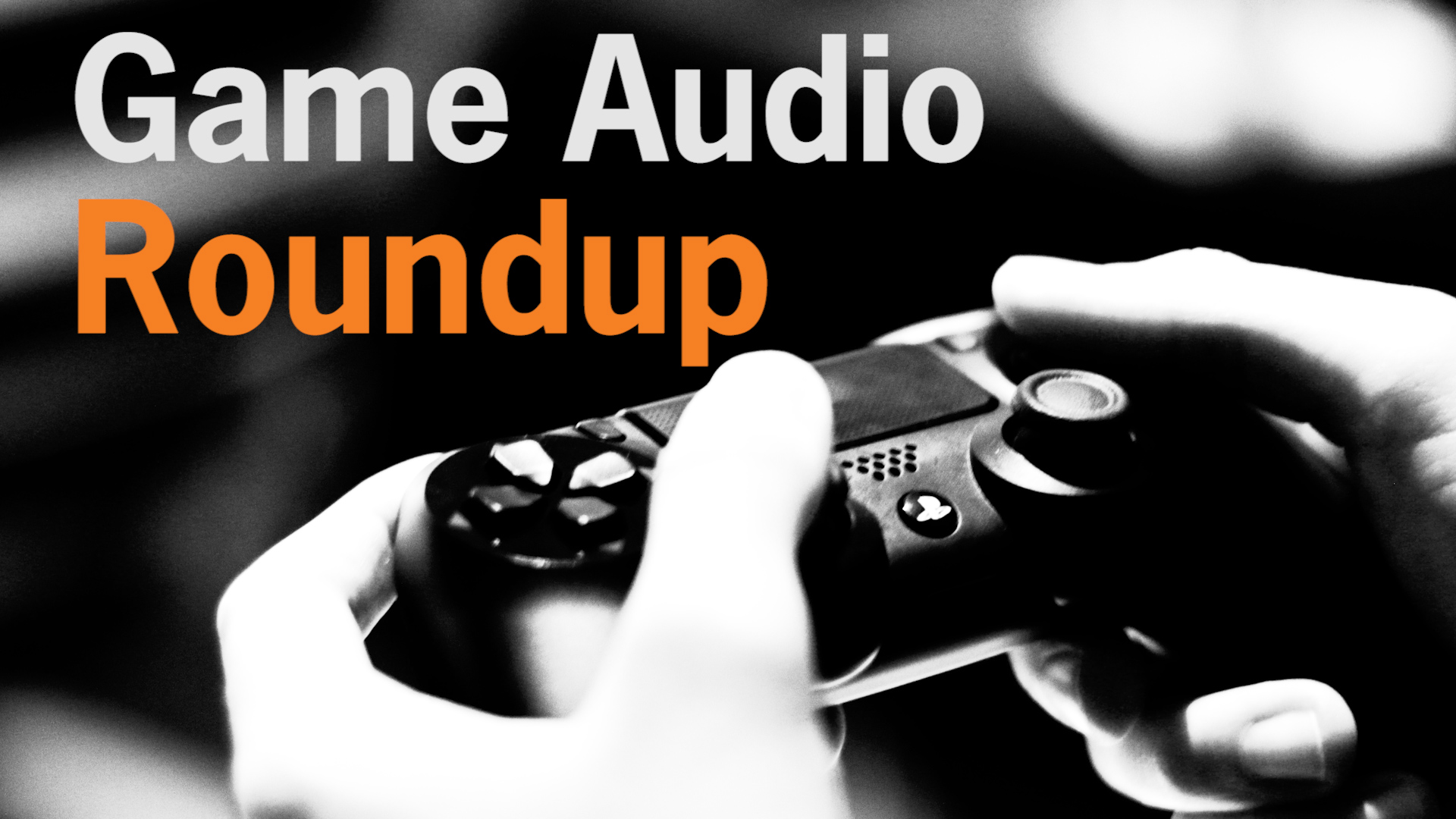 Game Audio Roundup | GDC Week