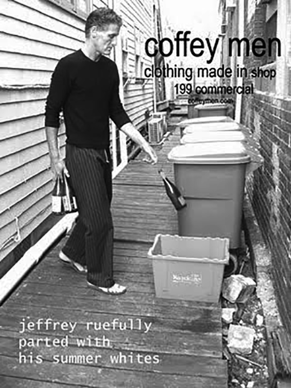 "This was one of the last of ""Jeffrey "" series.  Richard lived upstairs and volunteered  to be in our first ad.  It was supposed to be an elegant series, but quickly deteriorated into debauchery...while well dressed of course!...we were so hungover when we did this one ...we came up with the idea the last minute before it was due at Provincetown Magazine... we all needed a rest after that summer!"