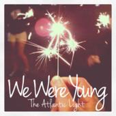 atlantic light we were young.jpeg