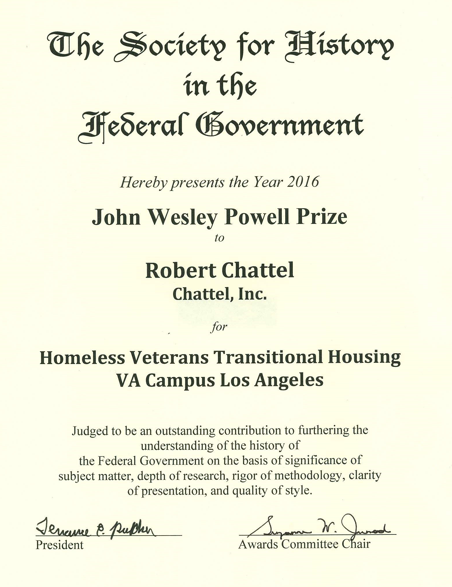 Chattel was the recipient of the 2016 John Wesley Powell Prize, awarded by the Society for History in the Federal Government.