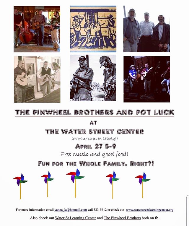 April, 27th! Potluck and live music from the Pinwheel Brothers, 5-9pm! #community #gathering #music #local #livemusic #dance #fun #food #waterstreetlearningcenter #libertyvillage #maine