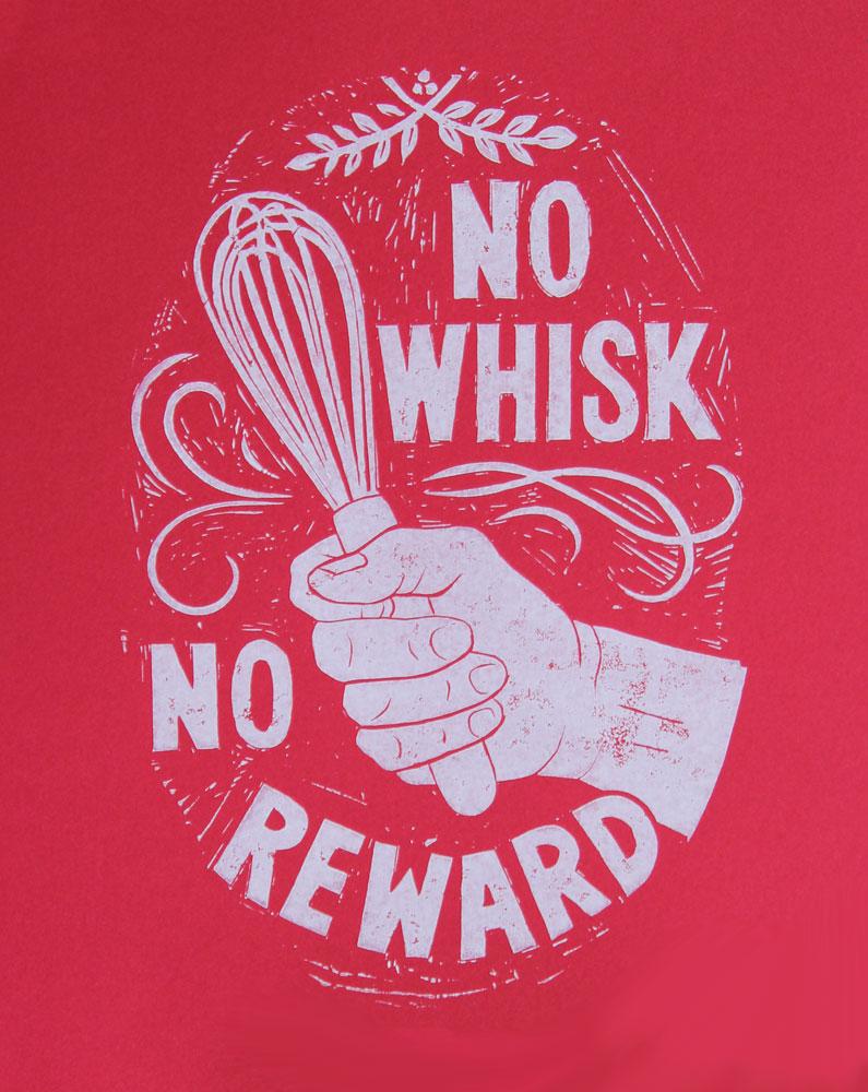No Whisk, No Reward    #NW8WR