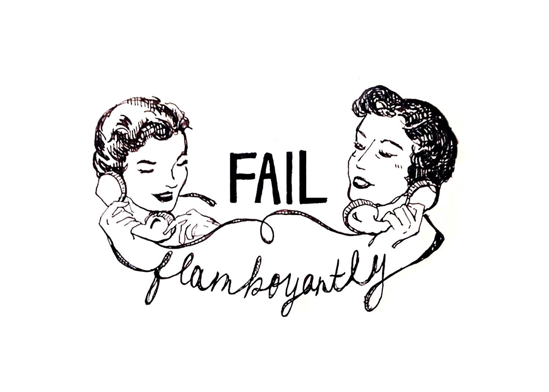 FAIL FLAMBOYANTLY_WEB.jpg