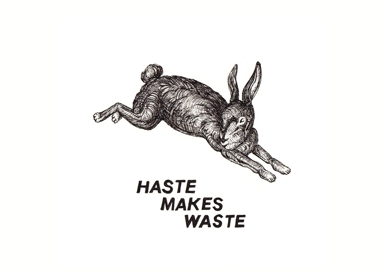 HASTE MAKES WASTE_WEB.jpg