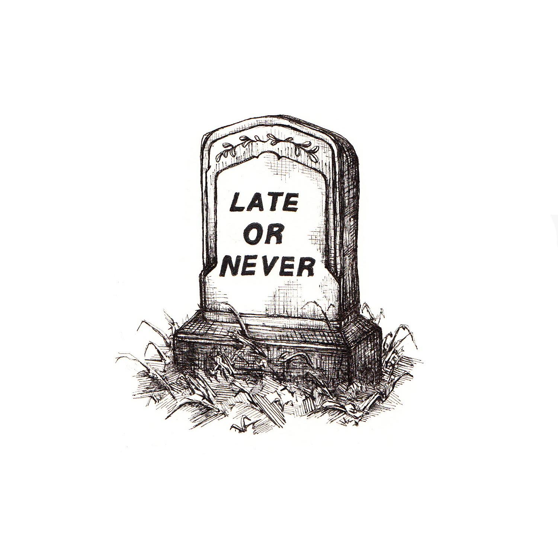 LATE OR NEVER_WEB.jpg