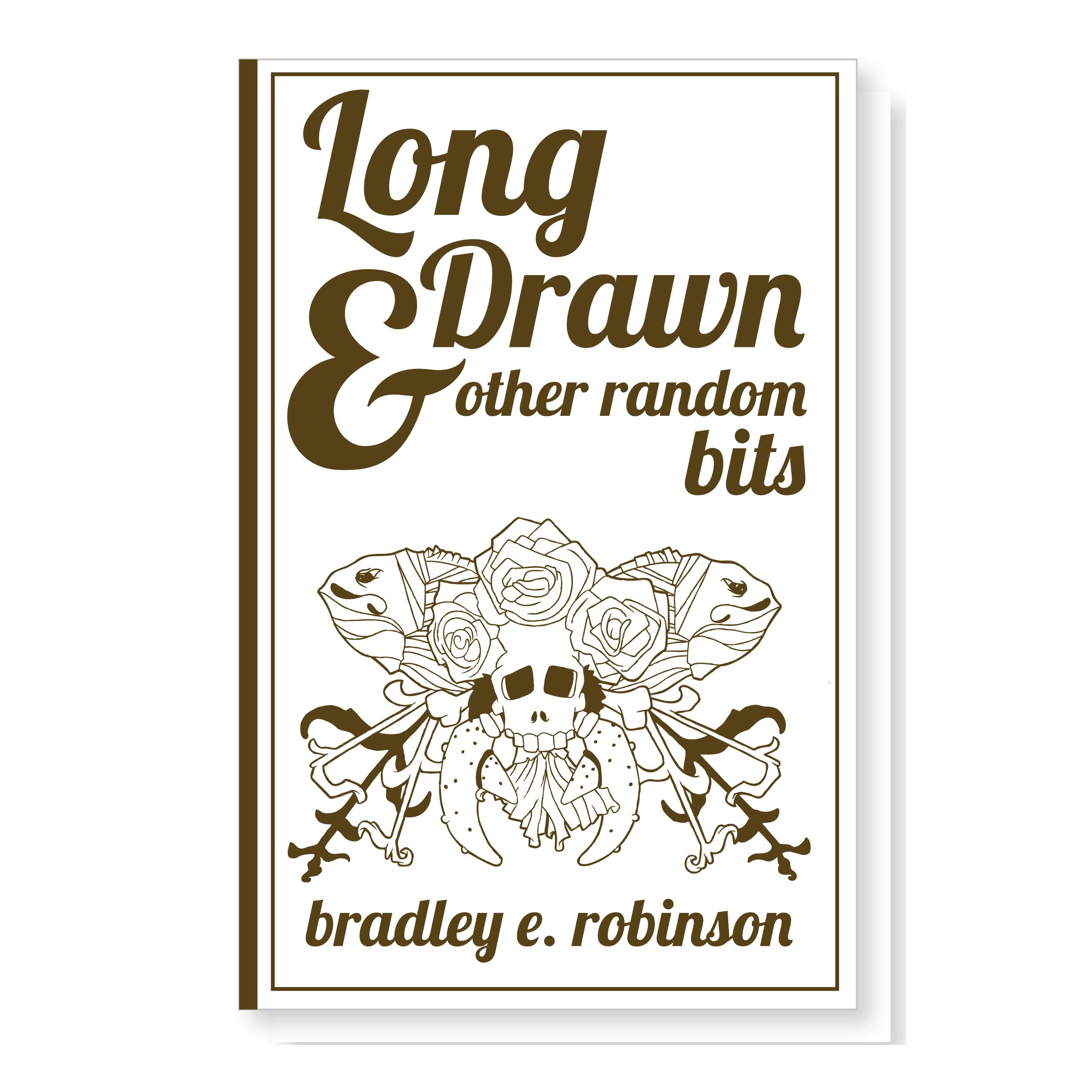 Long Drawn & Other Random Bits