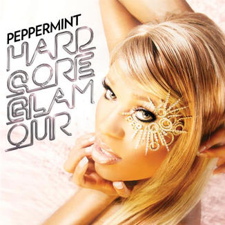 Peppermint - Hardcore Glamour