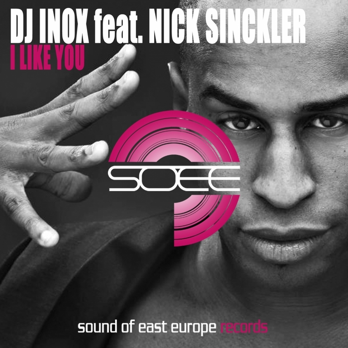 DJ Inox ft. Nick Sinckler - I Like You