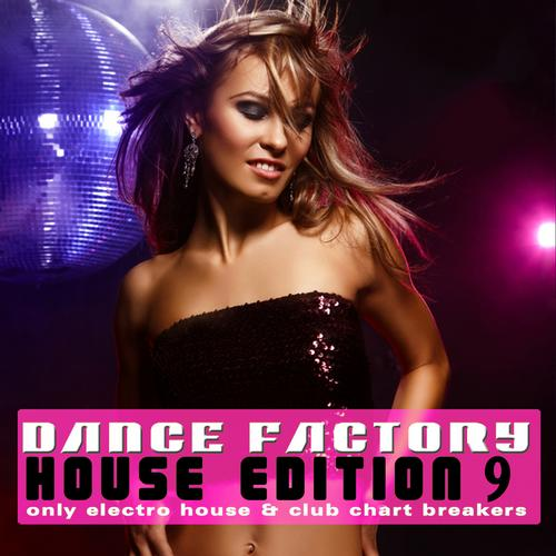Dance Factory: House Edition Vol. 9