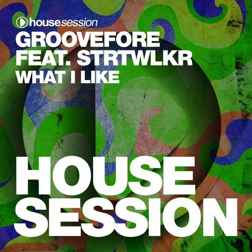 Groovefore feat. STRTWLKR - What I Like