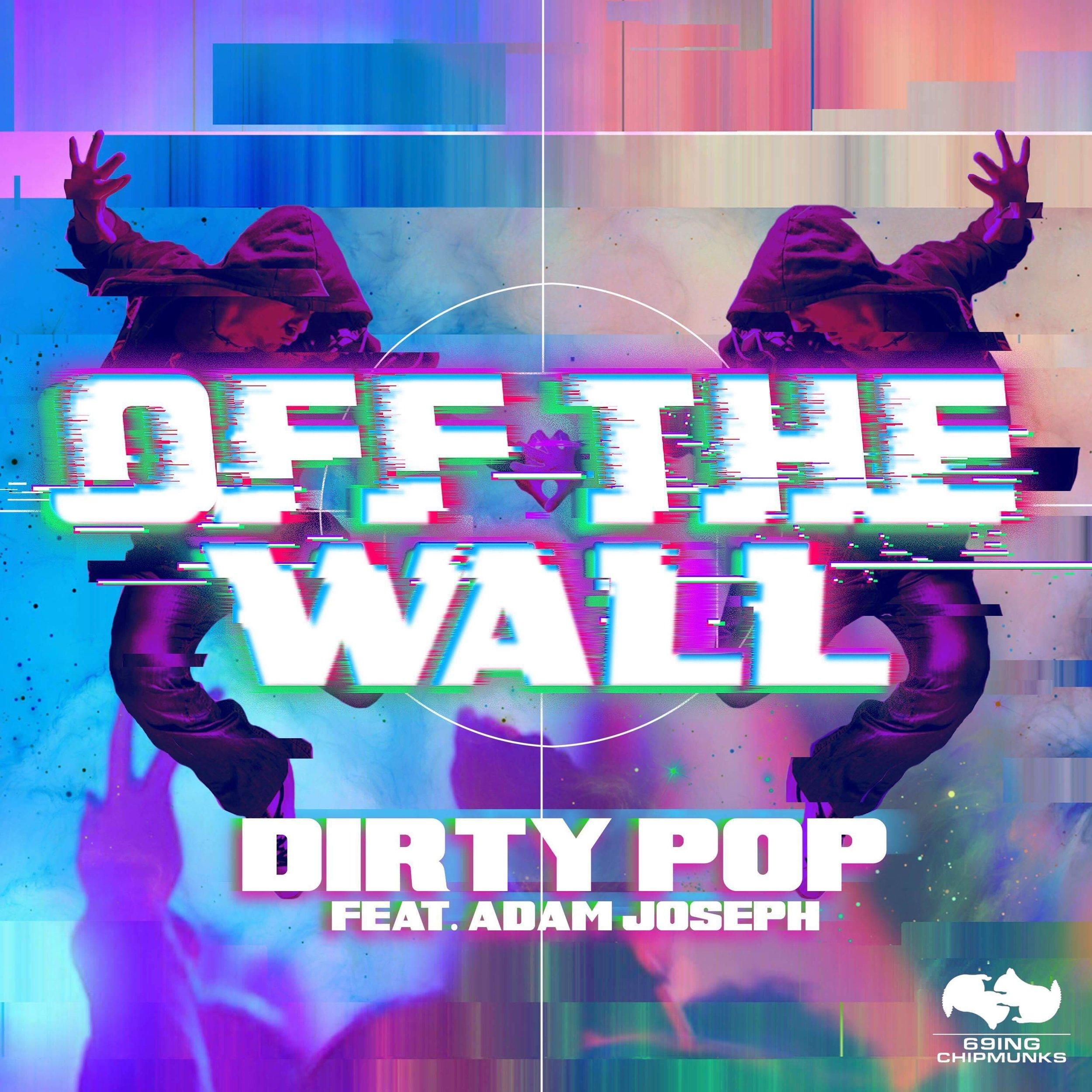 Dirty Pop ft. Adam Joseph - Off The Wall