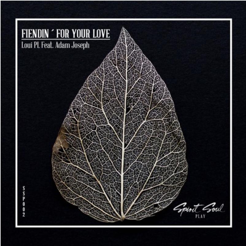 Loui PL ft. Adam Joseph - Fiendin' For Your Love