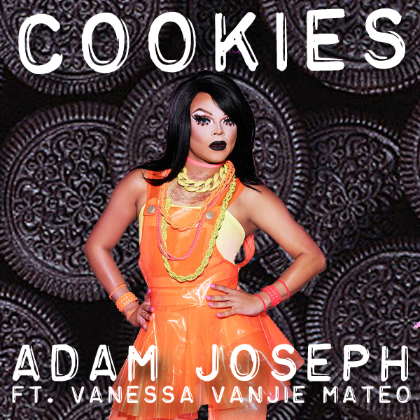 Get Deez COOKIES  - #JusticeForCookies is trending and so is the new bitch track from Adam Joseph featuring Vanessa Vanjie Mateo. Come and get deez COOKIES, baby!