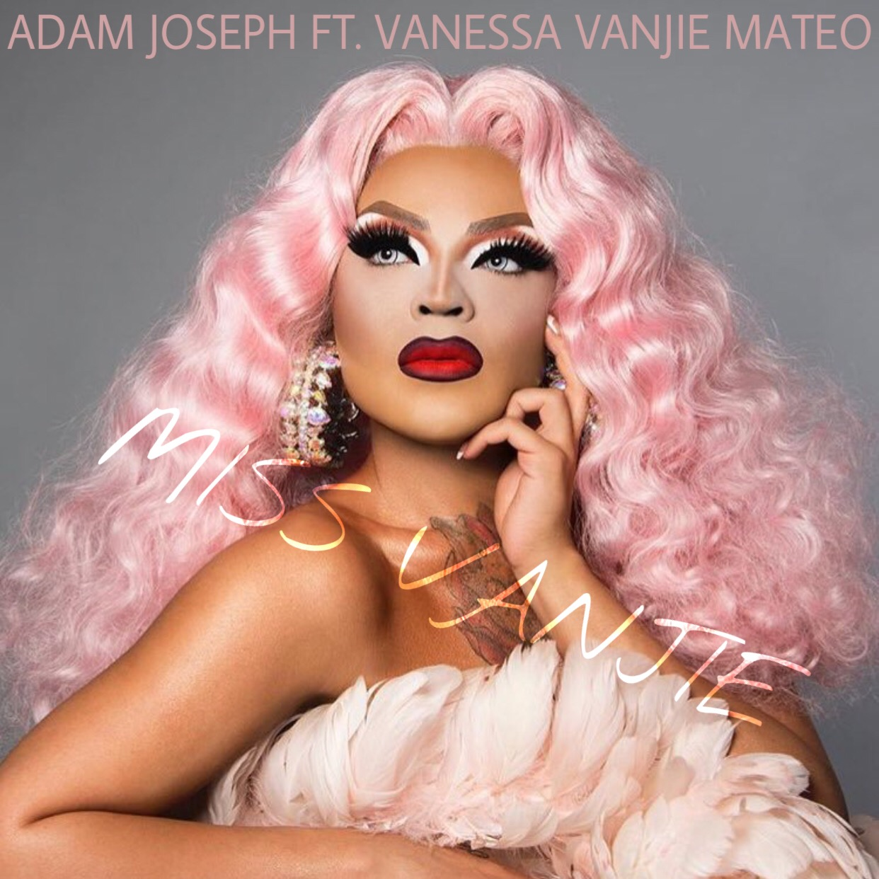 MISS VANJIE - She broke the internet and earned herself this bitch track produced by Adam Joseph.