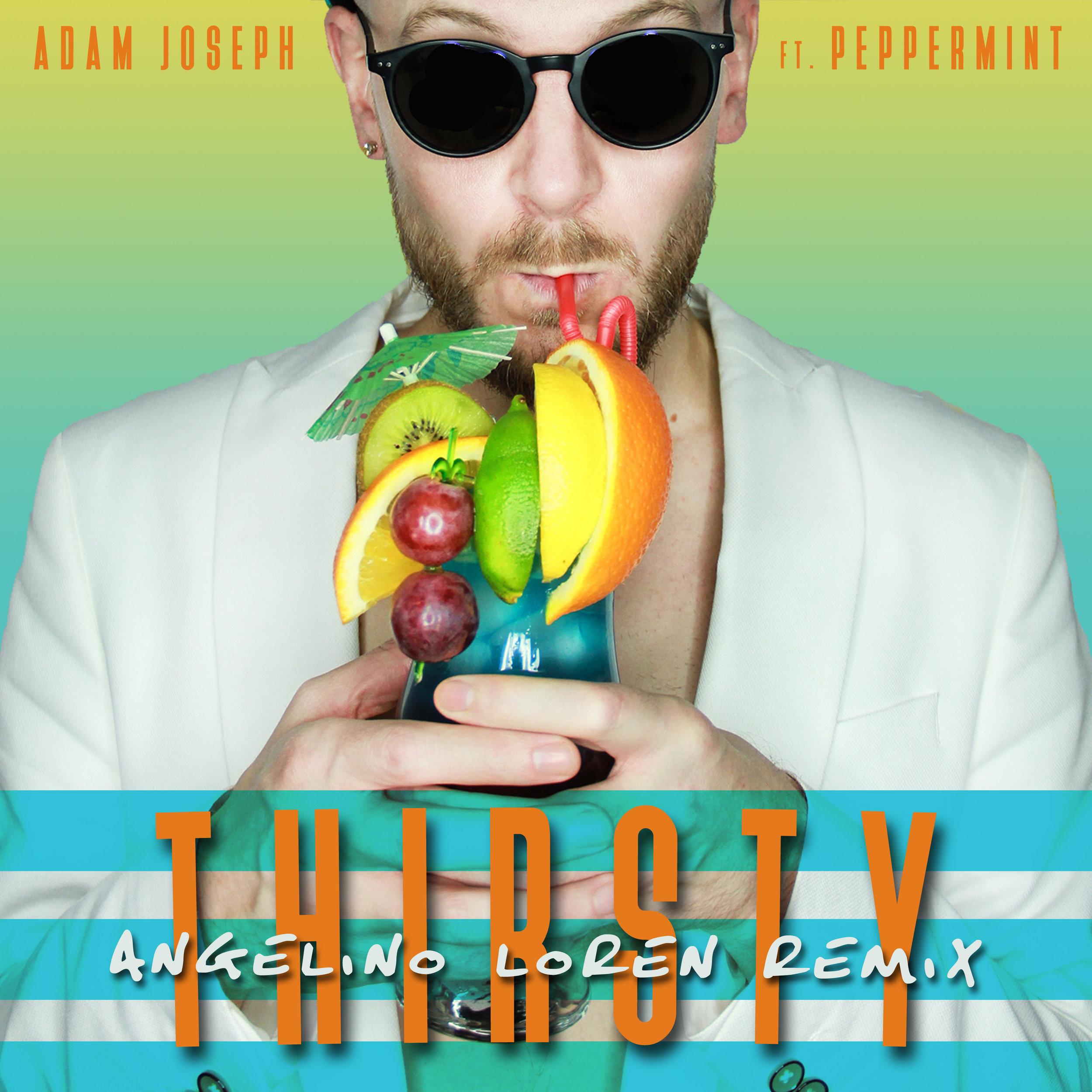 Adam Joseph - Thirsty ft. Peppermint (Angelino Loren Remix)