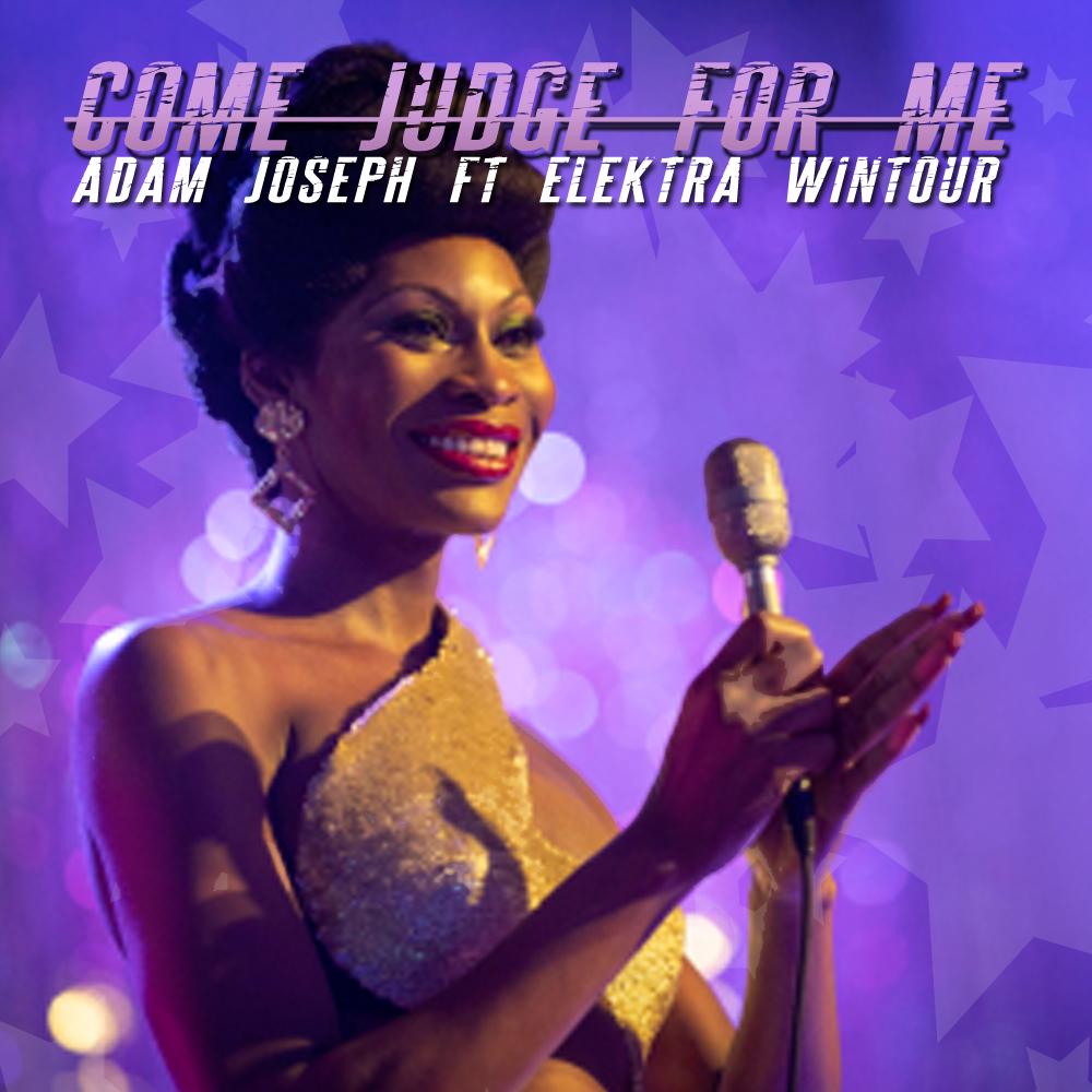 Adam Joseph - Come Judge For Me ft. Elektra Wintour