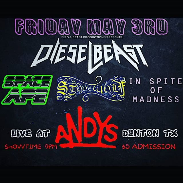 FRIDAY NIGHT we'll be with our friends @dieselbeastband @inspiteofmadness & @stonewolfhowls LIVE at @andysdenton $5 admission, Showtime 9pm! #andysbar #dieselbeast #inspiteofmadness #stonewolf #spaceape #denton  #bird&beastproductions